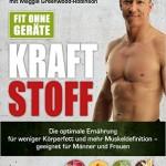Fit_ohne_Geräte_Kraftstoff_Die_optimale_Ernährung_für_weniger_Körperfett_und_mehr_Muskeldefinition